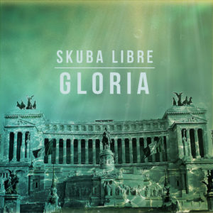 Skuba Libre Gloria Cover