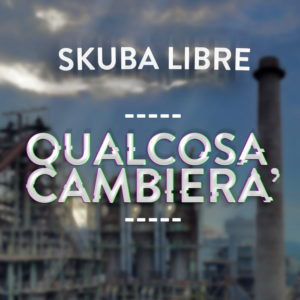 Skuba Libre Qualcosa Cambierà - Cover